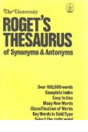 Roget's Thesaurus of sysnonyms & Antonyms