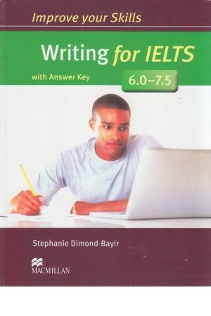 improve your skill: writing for ielts (6 -7/5)