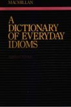 A Dictionary Of Everyday Idioms