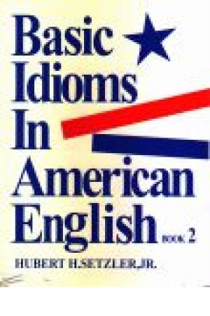 Basic Idioms In American English 2