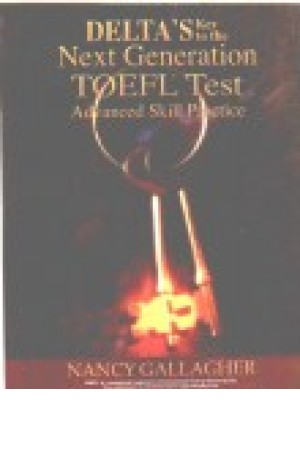 DELTA'S Key to the Next Generation TOEFL Test Advanced Skill Practice