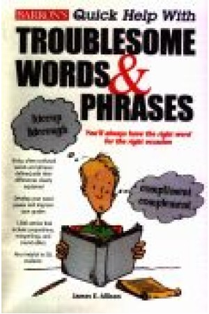 Barron's Quick Help With Troublesome Words &Phrases